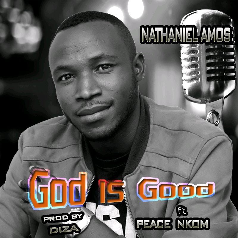 God is Good | Nathaniel Amos [Download Song]