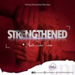 Download Sermon: Strengthened — Koinonia 2019 | Apostle Joshua Selman Nimmak
