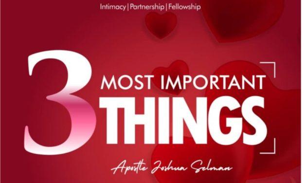 Download Sermon: Three Most Important Things – Koinonia 2020 | Apostle Joshua Selman
