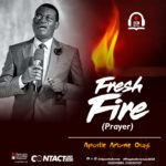 Download: FRESH FIRE (PRAYER) | Apostle Arome Osayi