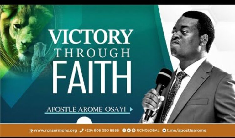 VICTORY THROUGH FAITH - APOSTLE AROME OSAYI