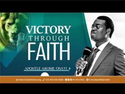 VICTORY THROUGH FAITH - APOSTLE AROME OSAYI